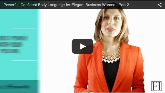 Powerful, Confident Body Language for Elegant Business Women - Part 2