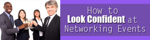 How to look confident at networking events