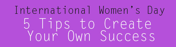 int's-womens-day-create-your-own-success