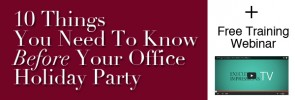 10 things you need to know before your office holiday party free webinar training