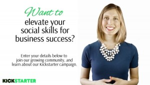 Business Etiquette 101: Social Skills for Professional Success Kickstarter Campaign