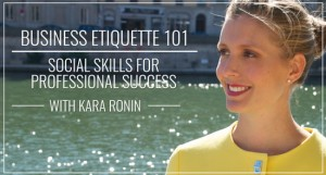 Business Etiquette 101: Social Skills for Professional Success