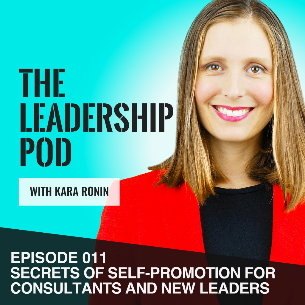 Secrets of Self-Promotion for Consultants and New Leaders